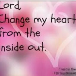 Lord Change my Heart
