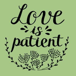 Love is Patient